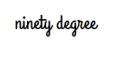 Ninety Degree