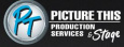 Picture This Production Services and Stage